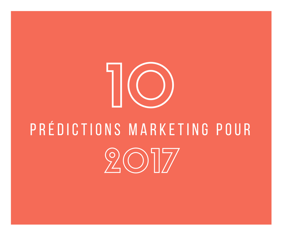 10 prédictions marketing pour 2017