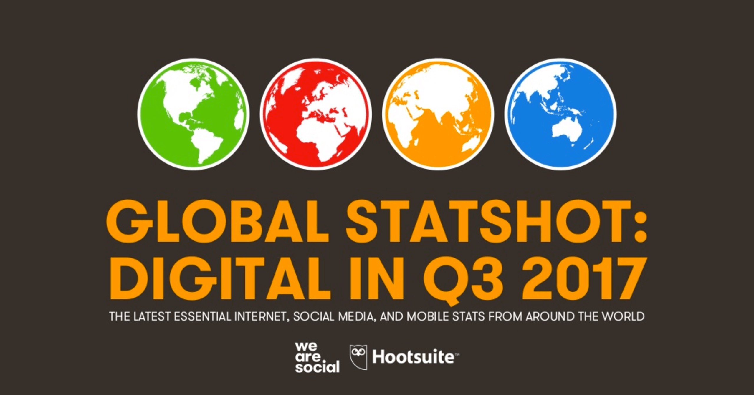 #Data #Document : Global Digital Statshot (Q3 2017)