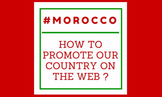 Comment peut-on promouvoir le #Maroc ?