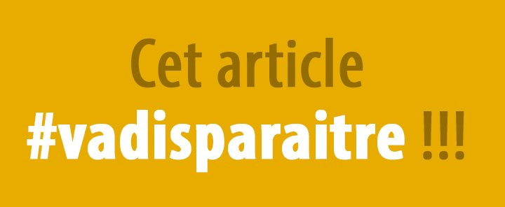 Cet article #VaDisparaitre !