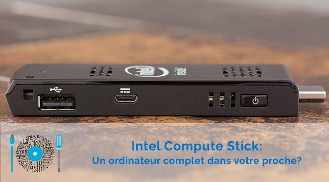 L'Intel Compute Stick : Un PC dans votre poche ?