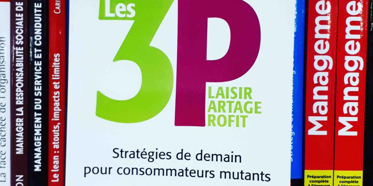 Les 3P : Plaisir, Partage, Profit. Stratégies de demain pour consommateurs mutants