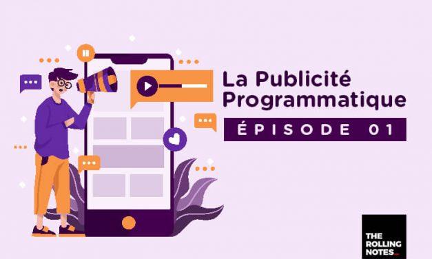 La Publicité Programmatique – Episode 01