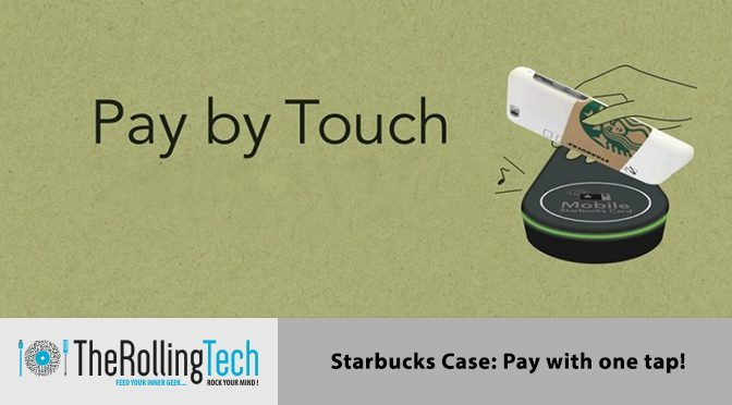 Starbucks: Pay your Coffee with your Smartphone Case!