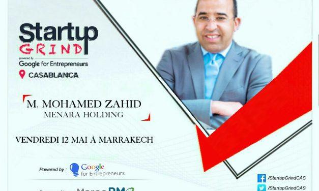 Startup Grind invite Mohamed Zahid, Fondateur de Menara Holding