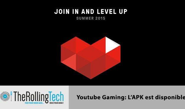 Youtube Gaming : Live Stream de jeux vidéos, l'APK est disponible
