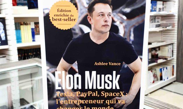 Elon Musk – Tesla, Paypal, SpaceX : l'entrepreneur qui va changer le monde