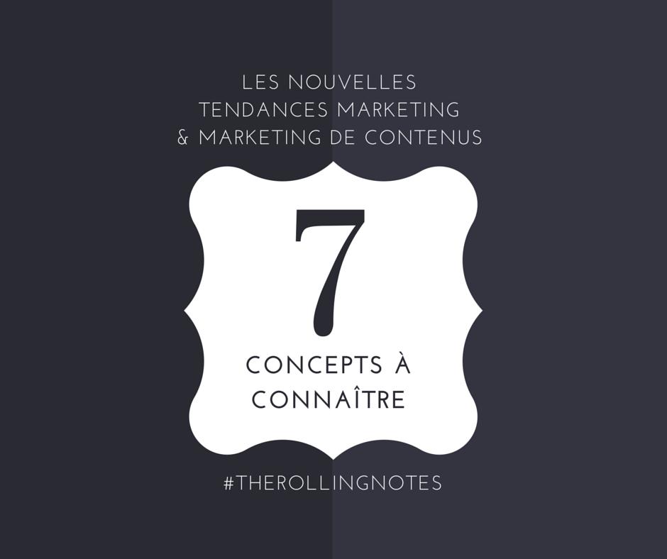 Les nouvelles tendances marketing & marketing de contenus : les 7 concepts à connaître