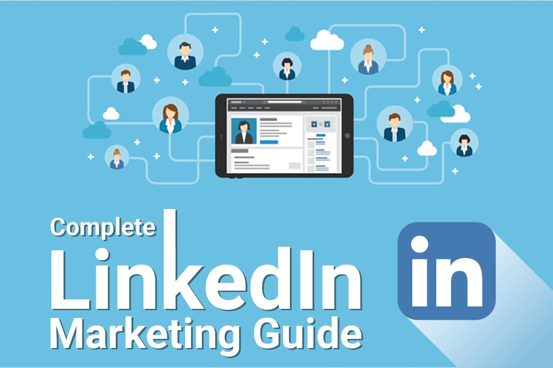 Le guide complet du marketing sur LinkedIn pour 2019