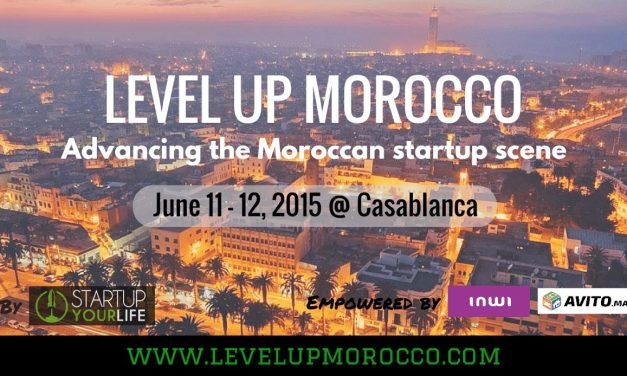 StartupYourLife prépare son Level-Up Morocco 2015