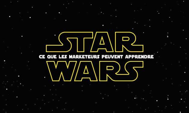 Ce que les marketeurs peuvent apprendre de la saga Star Wars