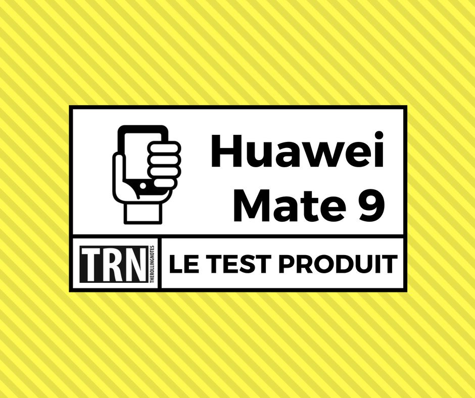 test-produit-trn-huawei-mate-9