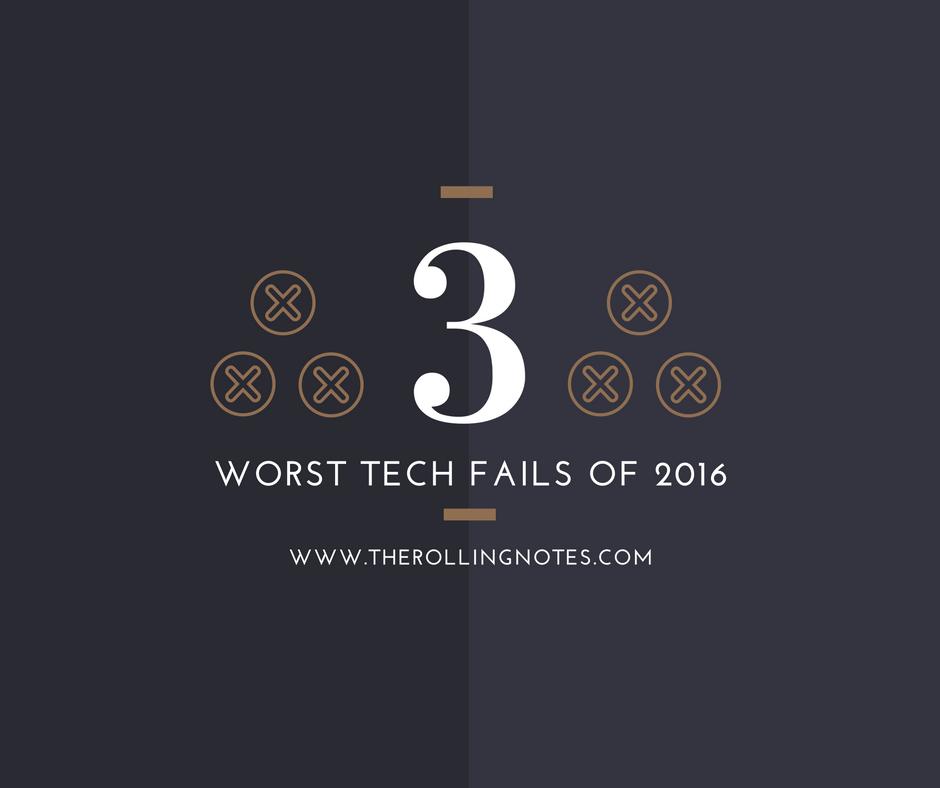 """Les 3 pire échecs """"Tech"""" de l'année 2016"""